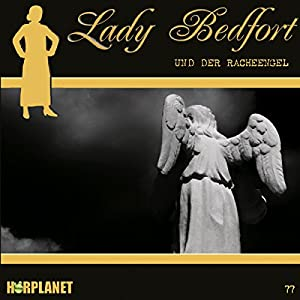 Der Racheengel (Lady Bedfort 77) Hörspiel