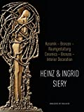img - for Heinz and Ingrid Siery Ceramics   Bronze Interior Decoration: A Life With Art (English and German Edition) book / textbook / text book