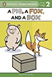 A Pig, a Fox, and a Box (Penguin Young Readers, Level 2)