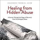 Healing from Hidden Abuse: A Journey Through the Stages of Recovery from Psychological Abuse Hörbuch von Shannon Thomas Gesprochen von: Wendy Tremont King