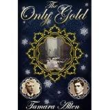 The Only Gold ~ Tamara Allen