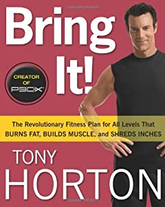 Bring It!: The Revolutionary Fitness Plan for All Levels That Burns Fat, Builds Muscle, and Shreds Inches