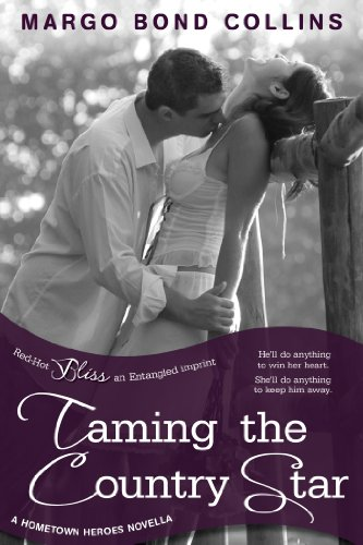 Taming the Country Star: A Hometown Heroes Novella (Entangled Bliss)