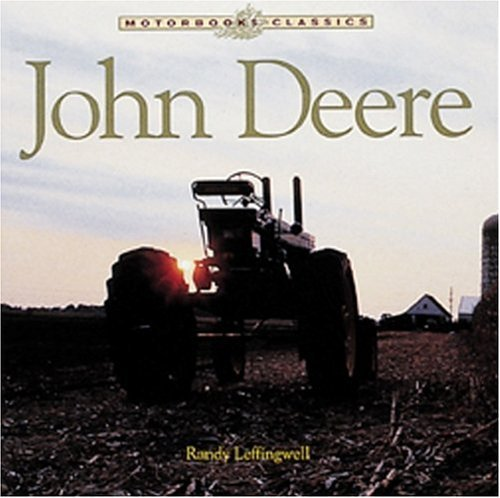 john-deere-the-classic-american-tractor-motorbooks-classic-by-randy-leffingwell-2002-07-25