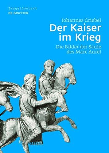 Der Kaiser im Krieg (Image & Context)  [Griebel, Johannes] (Tapa Dura)