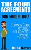 The Four Agreements: by Don Miquel Ruiz and Janet Mills   BlinkNotes Summary Guide