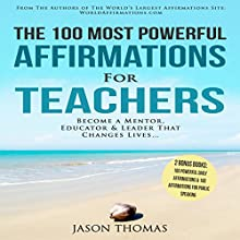 The 100 Most Powerful Affirmations for Teachers Audiobook by Jason Thomas Narrated by Denese Steele, David Spector