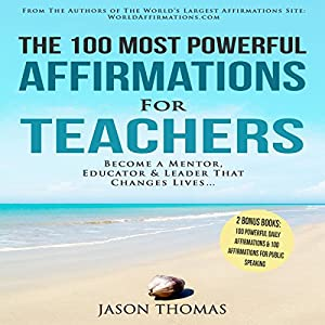The 100 Most Powerful Affirmations for Teachers Audiobook