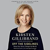 Off the Sidelines: Raise Your Voice, Change the World | [Kirsten Gillibrand]