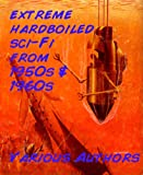 Extreme Hardboiled Sci-fi from 1950s & 1960s (Best Sci-Fi Series)