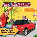 echange, troc Mike Müllerbauer - Alle einsteigen, anschnallen - los geht's! (CD) (Livre en allemand)