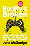 img - for Reality is Broken: Why Games Make Us Better and How They Can Change the World by Jane McGonigal (2012-04-05) book / textbook / text book