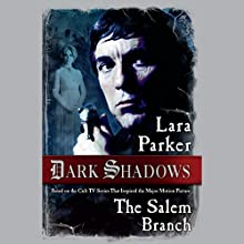 The Salem Branch (       UNABRIDGED) by Lara Parker Narrated by Lara Parker