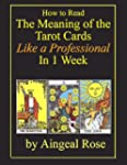 How to Read The Meaning of the Tarot...