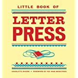 Little Book of Letterpress (Little Book Of... (Chronicle Books)) ~ Charlotte Rivers
