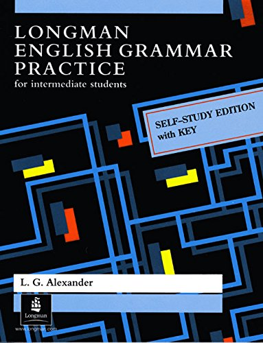 Longman English Grammar Practice. For intermediate students: Self-study Edition with Key (Grammar Reference)