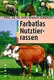 Farbatlas Nutztierrassen: 250 Rassen in Wort und Bild