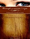 img - for Through a Woman's Eyes: Finding God in the Big and Small book / textbook / text book