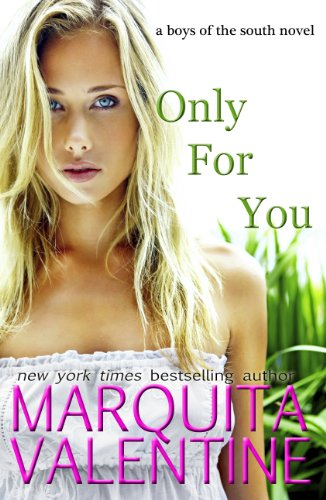 Only For You (Boys of the South) by Marquita  Valentine