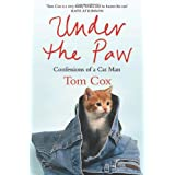 Under the Paw: Confessions of a Cat Manby Tom Cox