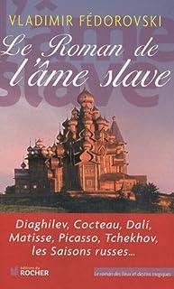 Le roman de l'âme slave, Fedorovski, Vladimir