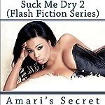 Amari's Secret: Suck Me Dry, Book 2 | Gemini Phoenix