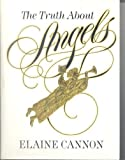 The truth about angels (1570082898) by Elaine Cannon