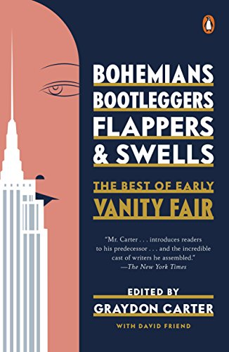 Download Bohemians, Bootleggers, Flappers, and Swells: The Best of Early Vanity Fair