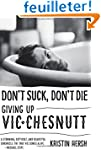 Don't Suck, Don't Die: Giving Up Vic...