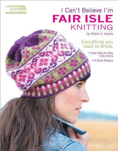 I Can't Believe I'm Fair Isle Knitting