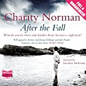 After the Fall (       UNABRIDGED) by Charity Norman Narrated by Nicolette McKenzie