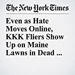 Even as Hate Moves Online, KKK Fliers Show Up on Maine Lawns in Dead of Night   Liam Stack