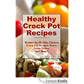 Healthy Crock Pot Recipes: Easy Delicious and Healthy Crock Pot Recipes Your Family Will Love (The Best Healthy Recipes) (English Edition)