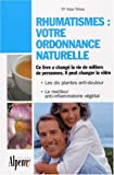 Rhumatismes : votre ordonnance naturelle