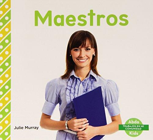 Maestros (Abdo Kids: Trabajos En Mi Comunidad)