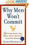 Why Men Won't Commit: Getting What Yo...