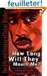 How Long Will They Mourn Me?: The Lif...