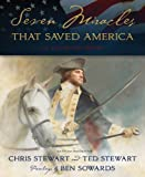 img - for Seven Miracles That Saved America: An Illustrated History by , Stewart/stewart (2012) Hardcover book / textbook / text book