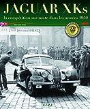 jaguar xk ; la competition sur route, annees 1950 (2726894682) by Bernard Viart