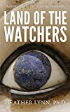 Land of the Watchers: Volume 2 (Mysteries in Mesopotamia)