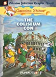 Geronimo Stilton Graphic Novels #3: The Coliseum Con