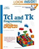 Tcl and Tk Programming for the Absolute Beginner