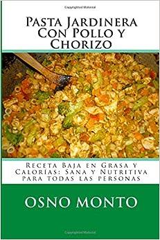 Pasta Jardinera Con Pollo y Chorizo: Receta Baja en Grasa