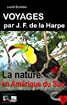 La nature en Am�rique du Sud (Illustr...