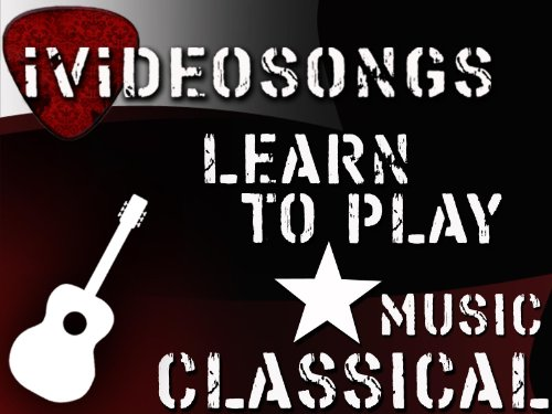 How to Play Guitar: Classical Guitar Volume 1