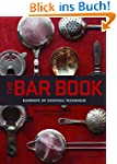 The Bar Book: Elements of Cocktail Te...