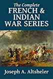 The Complete French and Indian War Series (Halcyon Classics)