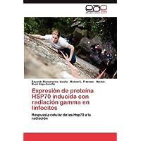Expresión de proteína HSP70 inducida con radiación gamma en linfocitos: Respuesta celular de las Hsp70 a la radiación...