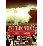 img - for [ [ [ The Celtic Phoenix [ THE CELTIC PHOENIX ] By Frantsve, Dennis J ( Author )Oct-26-2004 Paperback book / textbook / text book