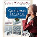The Christmas Singing: A Romance from the Heart of Amish Country (       UNABRIDGED) by Cindy Woodsmall Narrated by Cassandra Campbell